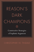 Reason's Dark Champions: Constructive Strategies of Sophistical Argument