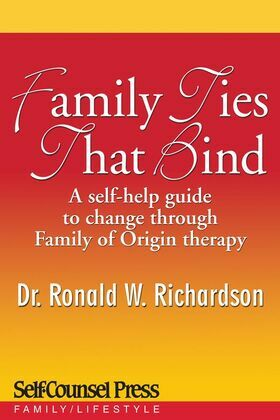 Family Ties That Bind: A self-help guide to change through Family of Origin therapy