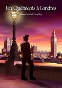 Un Québécois à Londres (roman gay)