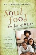 Soul Food &amp; Living Water: Spiritual Nourishment and Practical Help for the Black Family