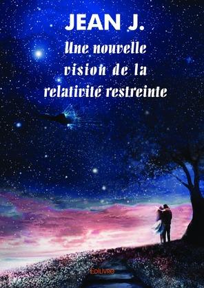 Une nouvelle vision de la relativité restreinte