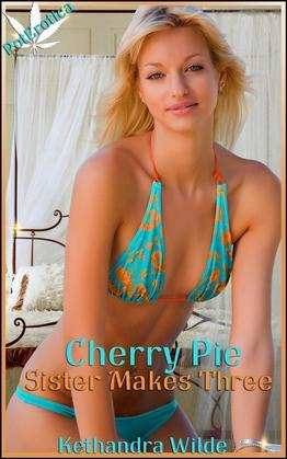 Cherry Pie - Sister Makes Three