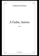 À l'aube, Aurora