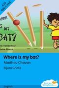 Where is My Bat?