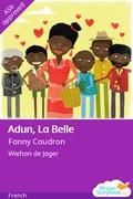 Adun, La Belle