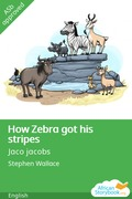 How Zebra Got His Stripes
