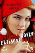 Baisers roses Frissons noirs