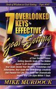 7 Overlooked Keys To Effective Goal-Setting (SOW on Goal-Setting)