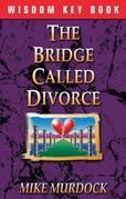 The Bridge Called Divorce