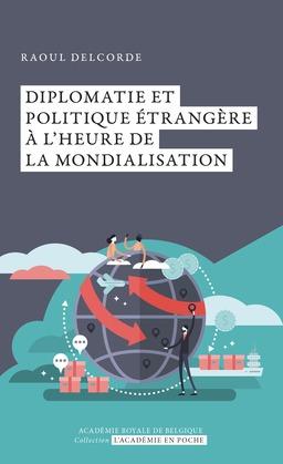 Diplomatie et politique étrangère à l'heure de la mondialisation