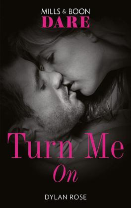 Turn Me On (Mills & Boon Dare)