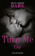 Turn Me On (Mills & Boon Dare)