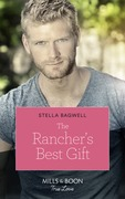 The Rancher's Best Gift (Mills & Boon True Love) (Men of the West, Book 43)