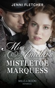 Miss Amelia's Mistletoe Marquess (Mills & Boon Historical) (Secrets of a Victorian Household, Book 2)