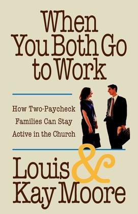 When You Both Go to Work: How two-paycheck families can stay active in the church