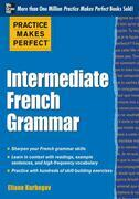 Practice Makes Perfect Intermediate French Grammar