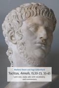 Tacitus, Annals, 15.20-23, 33-45. Latin Text, Study Aids with Vocabulary, and Commentary
