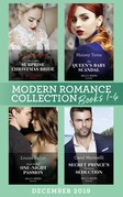 Modern Romance December 2019 Books 1-4: The Greek's Surprise Christmas Bride (Conveniently Wed!) / The Queen's Baby Scandal / Proof of Their One-Night Passion / Secret Prince's Christmas Seduction (Mills & Boon e-Book Collections)