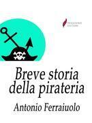 Breve storia della pirateria
