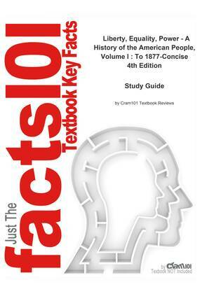 e-Study Guide for: Liberty, Equality, Power - A History of the American People, Volume I : To 1877-Concise by Murrin, ISBN 9780495050551