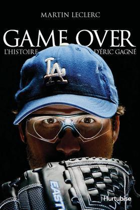 Game Over - L'histoire d'Éric Gagné