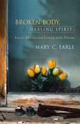 Broken Body, Healing Spirit: Lectio Divina and Living with Illness