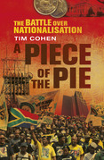 A Piece of the Pie: The Battle over Nationalisation