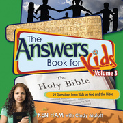 Answers Book for Kids Volume 3: 22 Questions from Kids on God and the Bible