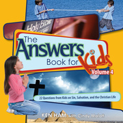 Answers Book for Kids Volume 4: 22 Questions from Kids on Sin, Salvation, and the Christian Life