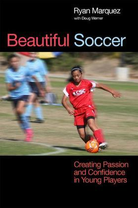 Beautiful Soccer: Creating Passion and Confidence in Young Players