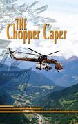 The Chopper Caper