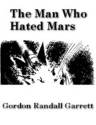 The Man Who Hated Mars