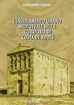 L'insediamento umano medioevale nella curatoria di Costa de Addes