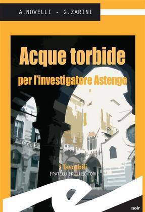 Acque torbide per l'investigatore Astengo