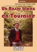 Un Russe blanc en Touraine