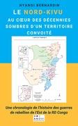 Le Nord-Kivu au cœur des decennies sombres d'un territoire convoité