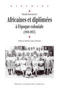Africaines et diplômées à l'époque coloniale (1918-1957)
