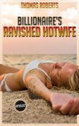 Billionaire's Ravished Hotwife