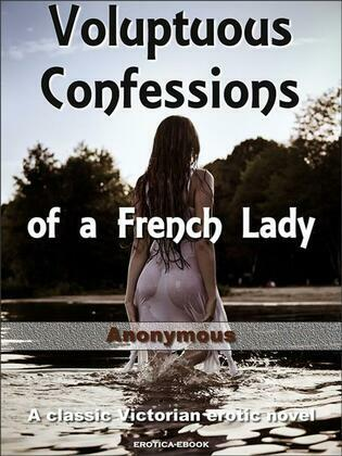 Voluptuous Confessions of a French Lady