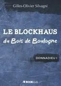 LE BLOCKHAUS DU BOIS DE BOULOGNE