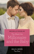 The Maid, The Millionaire And The Baby (Mills & Boon True Love)