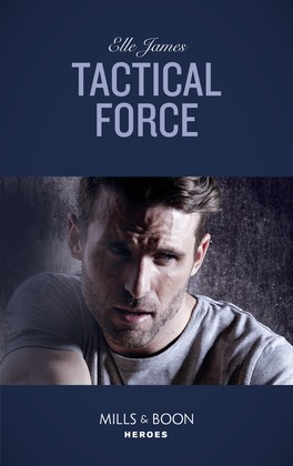 Tactical Force (Mills & Boon Heroes) (Declan's Defenders, Book 5)