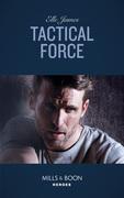 Tactical Force (Mills & Boon Heroes) (Declan's Defenders, Book 5)