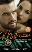 Mistresses: Blackmailed For His Pleasure: Innocent in the Italian's Possession / The Greek Tycoon's Blackmailed Mistress / The Savakis Mistress (Mills & Boon M&B)