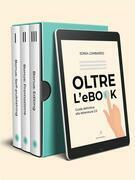 Oltre l'ebook, per scrivere e pubblicare narrativa elettronica di successo