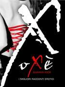 Oxè Awards 2006. I migliori racconti erotici