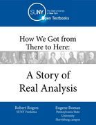 How We Got from There to Here: A Story of Real Analysis