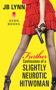 Further Confessions of a Slightly Neurotic Hitwoman