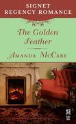 The Golden Feather: Signet Regency Romance (InterMix)