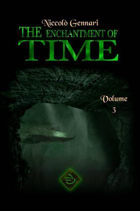 The Enchantment Of Time. Volume Three